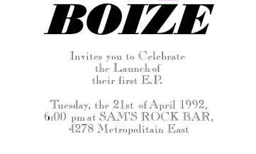 Boize's self-titled EP release party at Sam's Rock Bar, Saint-Leonard, Canada on April 21st of 1992.