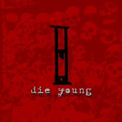 """UXE016 Die Young - Songs for the Converted 7"""", 2003"""