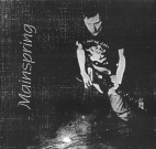 "C.A.S.S. Records 007º - Mainspring ""August 23 1994 - April 5 1996"" Discography, Pre-release edition CD, 1998. Front cover"
