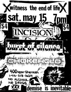May 15th 1993 at House for Zak (Hamilton, ON). Incision, Chokehold and Burst of Silence