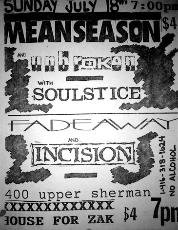 July 18th 1993 at House for Zak (Hamilton, ON). Incision, Mean Season, Unbroken, Soulstice and Fadeaway