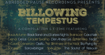 """Billowing Tempestus"" compilation due out on Abridged Pause Recordings in February/March 2016"