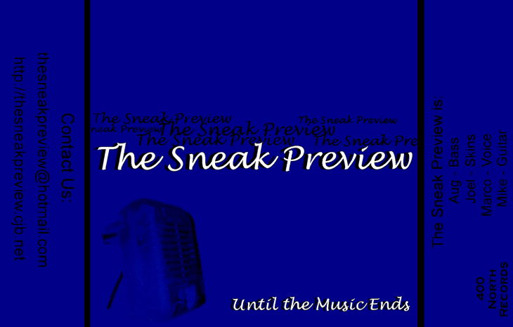 "The Sneak Preview EP/demo ""Until the Music Ends"", 400 North Records, March 2001"