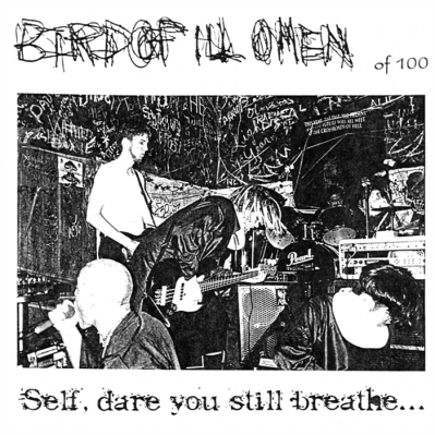"Bird of Ill Omen ""Self, Dare You Still Breathe?"" tour CD, December 1997. Askone Productions"