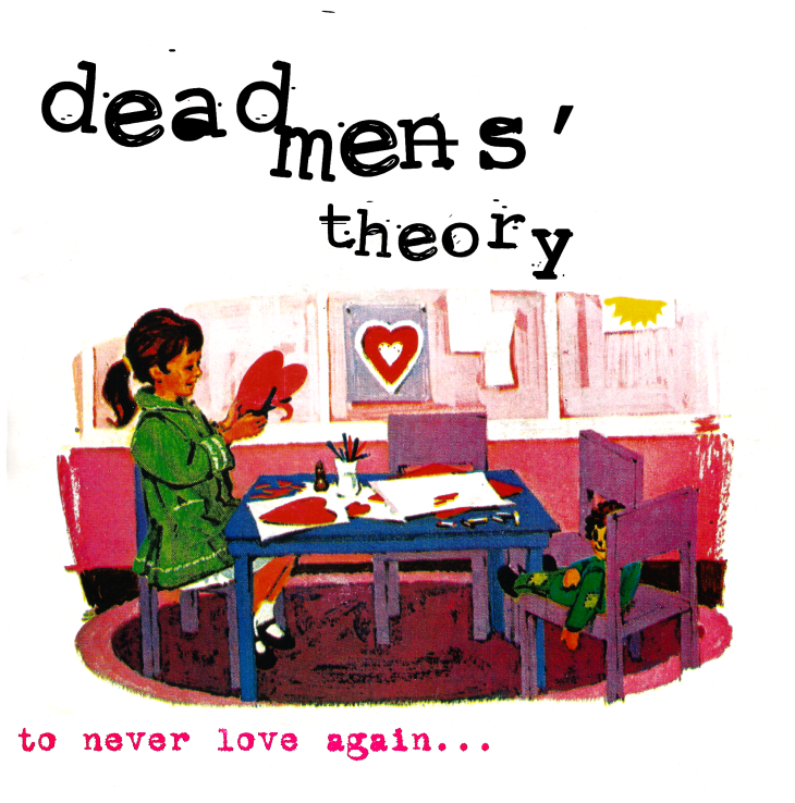 "Dead Mens' Theory ""To Never Love Again"" 7"" vinyl. Ohev Records, August 1998"