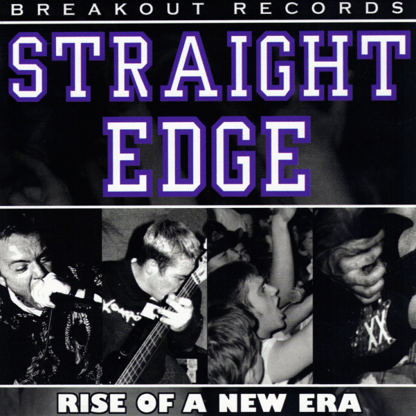 """Straight Edge - Rise of a New Era"", Breakout Records, 1999"