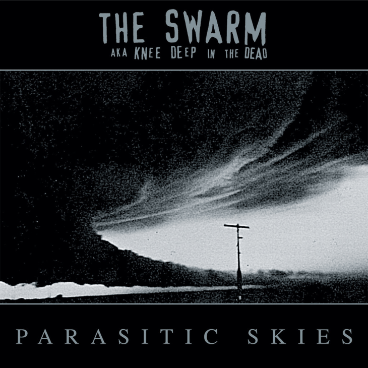 "The Swarm aka Knee Deep in the Dead's album ""Parasitic Skies"". No Idea Records, May 1999"