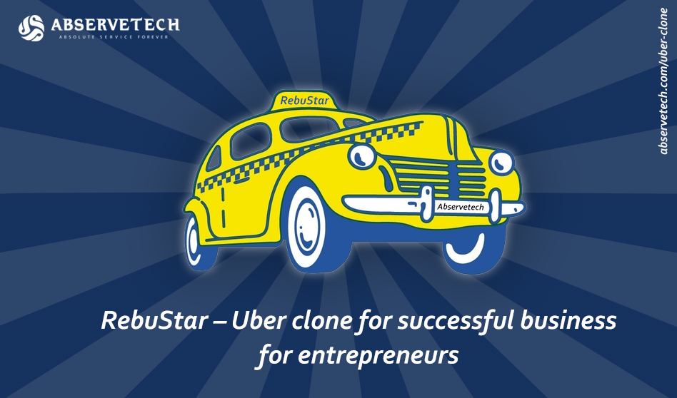 RebuStar – Uber clone for successful business for entrepreneurs