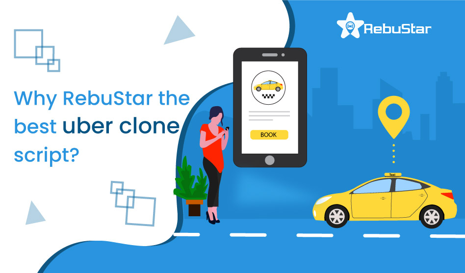 Why RebuStar the best uber clone script?