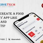 How to create a Food Delivery app like Swiggy and UberEats?