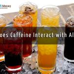 """<div class=""""qa-status-icon qa-unanswered-icon""""></div>How Does Caffeine Interact with Alcohol?"""