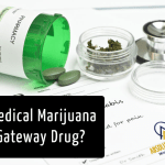Is Medical Marijuana a Gateway Drug?