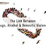 The Link Between Drugs, Alcohol & Domestic Violence