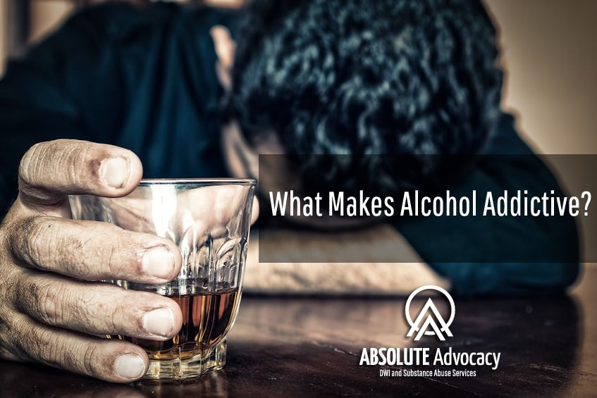 What Makes Alcohol Addictive  Absolute Advocacy