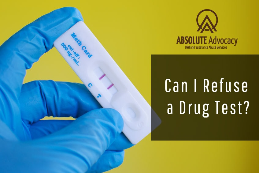 Can I Refuse a Drug Test? | Absolute Advocacy