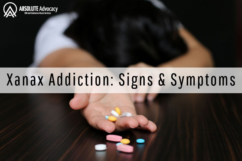 Xanax Addiction Signs And Symptoms Absolute Advocacy
