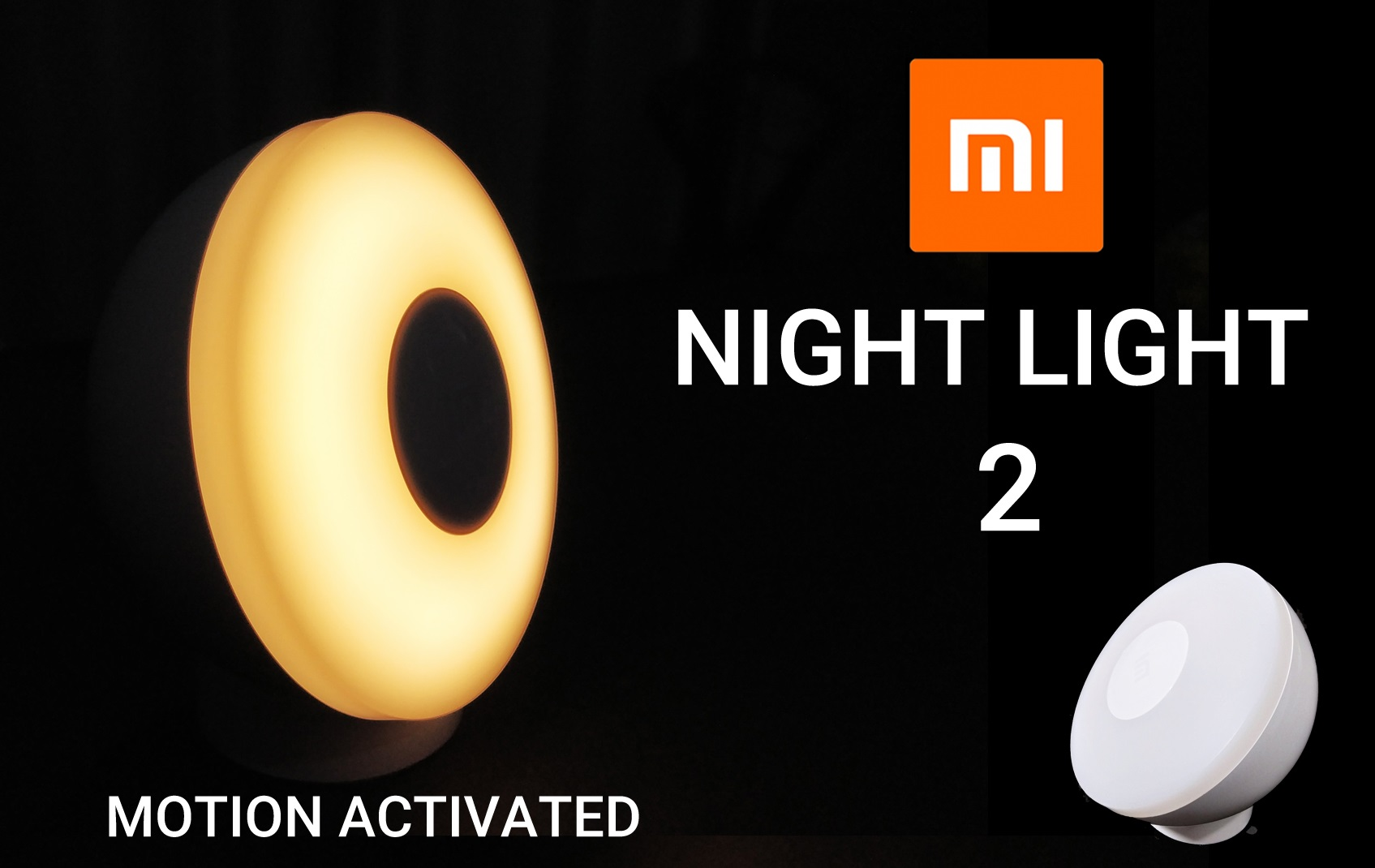 Mi Night Light 2 (Motion-Activated)- Review