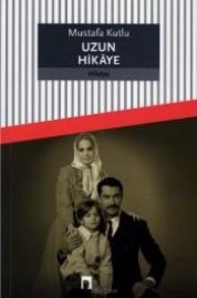 Uzun Hikaye - Mustafa Kutlu absurdizi.com