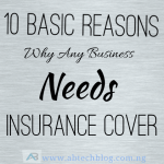 10 Basic Reasons Why Any Business Needs an Insurance Cover