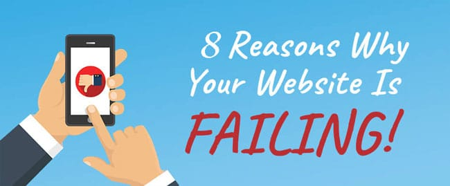 8 Possible Reasons Why Your Website Is Failing And Solutions [Must Read]