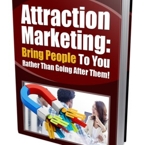 Attraction Marketing to Bring People To You
