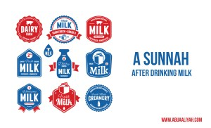 An Overlooked Sunnah –Rinsing the Mouth after Drinking Milk