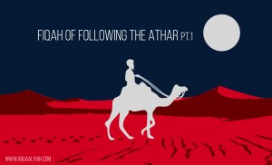 Fiqah of following the Athar PT 1