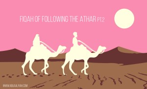Fiqah of following the Athar PT 2
