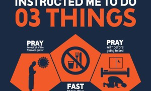 The Prophet advised  us to do 3 Things.
