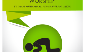 The Prostration is an Independent act of Worship- Imam Ash-Shawkani (1250H)