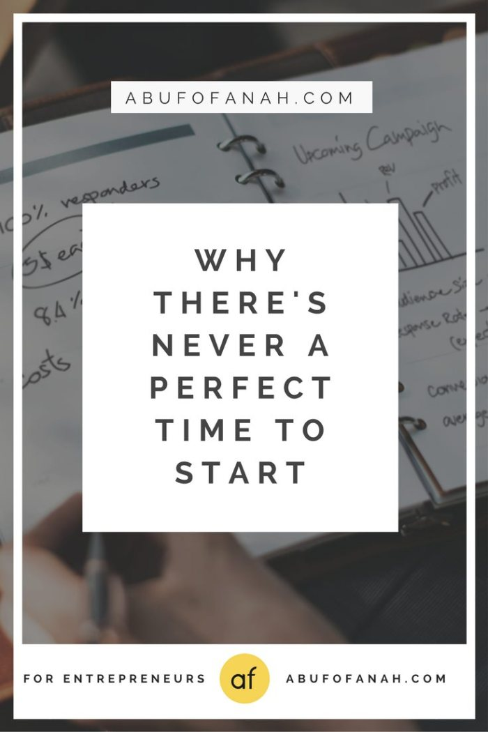 Why there's never a perfect time to start