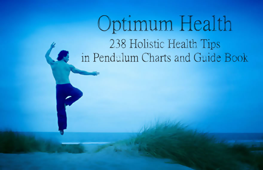 holistic health - optimum health pendulum charts - Optimum Health Pendulum Charts Series + 238 Holistic Health Tips for Optimum Health eBook Edition