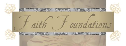Faith Foundations | Abundance of Lovely