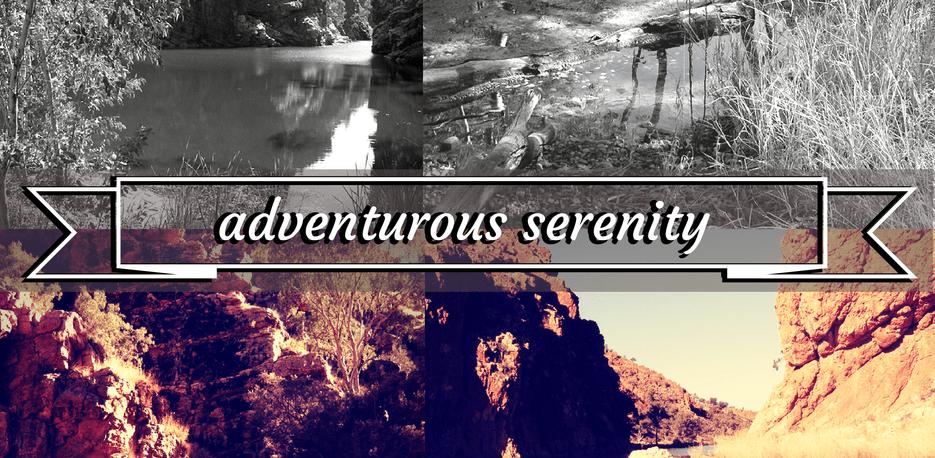 Adventurous Serenity