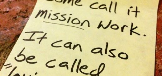 "Post-it saying ""Some call it mission work. It can also be called loving others."""