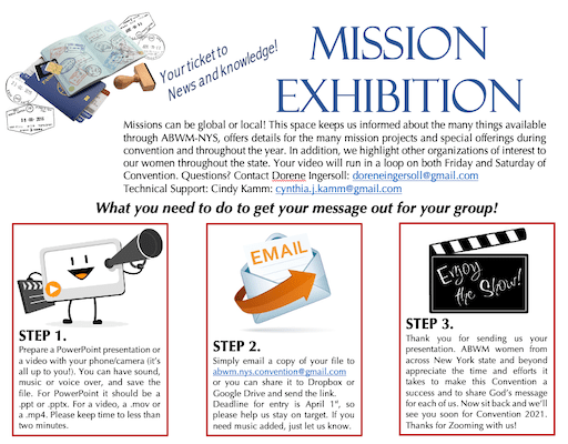 An image about Mission Exhibition. Missions can be global or local, we need your videos! Prepare a presentation. Send it to abwm.nys.convention@gmail.com or share it electronically with a link. Deadline is April 1st.