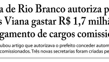 Câmara de Rio Branco autoriza Marcus Viana gastar R$ 1,7 milhão/mês com cargos comissionados