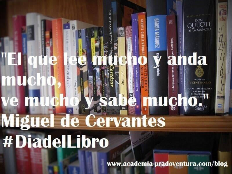 Cita de Miguel de Cervantes El que lee mucho y anda mucho