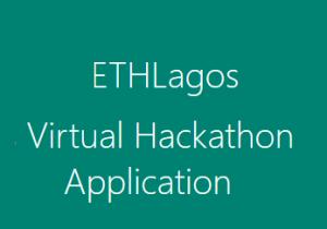 ETHLagos Virtual Hackathon Application