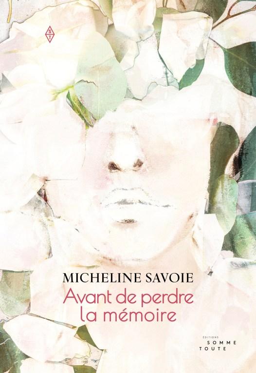Avant de perdre la mémoire de Micheline Savoie. - Gracieuseté