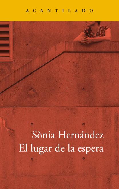 """Portada de """"El lugar de la espera"""", de Sònia Hernández (Acantilado)."""
