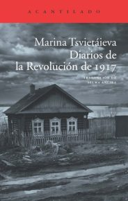 """Diarios de la Revolución de 1917"", de marina Tsietáieva. Editorial Acantilado."
