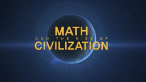 Math And The Rise of Civilization