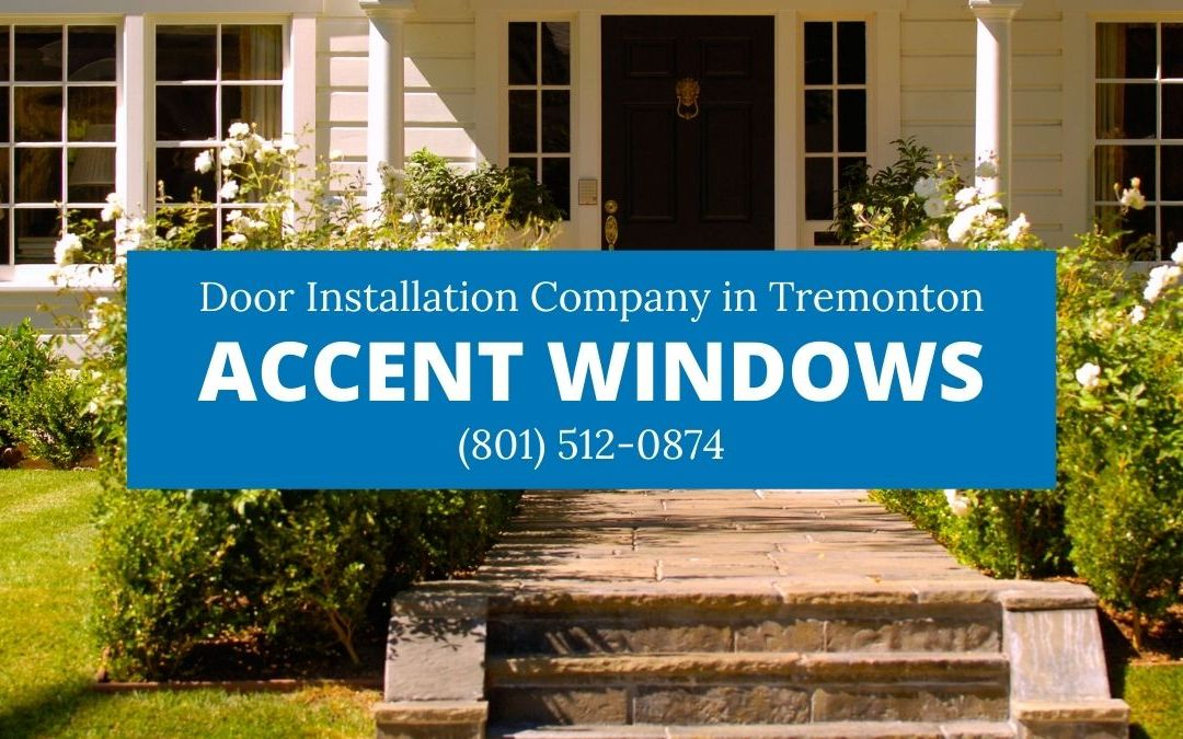 Accent Windows: Highly Rated Door Installation Company in Utah