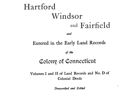 Births, marriages, and deaths returned from Hartford, Windsor, and Fairfield CT, 1631-1691
