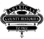 American County Histories to 1900
