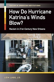 How Do Hurricane Katrina's Winds Blow: Racism in 21st Century New Orleans