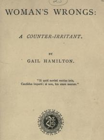 "Gail Hamilton's ""Woman's Wrongs"""