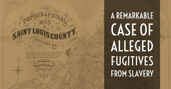 A Remarkable Case of Alleged Fugitives from Slavery