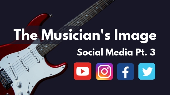 The Musician's Image: Social Media Pt. 3